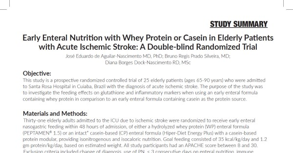 Early Enteral Nutrition with Whey Protein or Casein in Elderly Patients with Acute Ischemic Stroke, A Double-blind Randomized Trial (Study Summary)