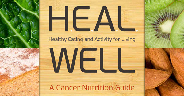 HEAL Well, A Cancer Nutrition Guide